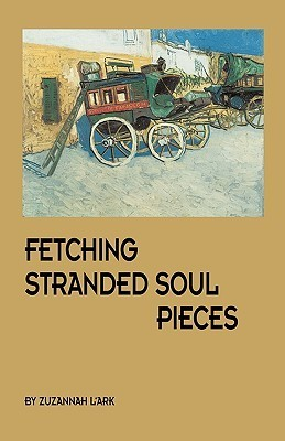 Fetching Stranded Soul Pieces  by  Zuzannah Lark