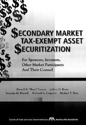 Secondary Market Tax-Exempt Asset Securitization  by  Darrell R. Larsen