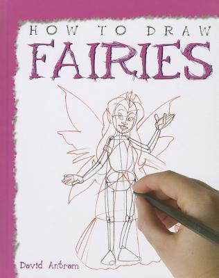 How to Draw Fairies David Antram