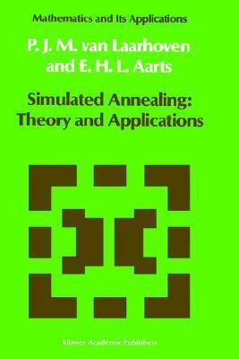 Simulated Annealing: Theory And Applications  by  P.J. van Laarhoven