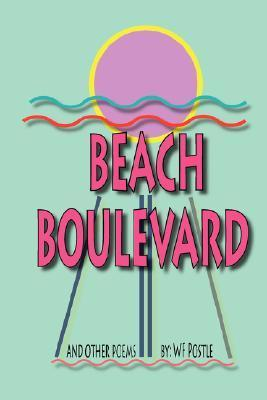 Beach Boulevard and Other Poems  by  William Franklin Postle