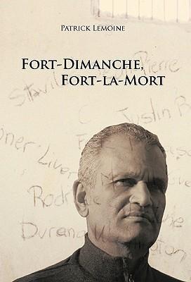 Fort-Dimanche, Fort-La-Mort  by  Patrick Lemoine