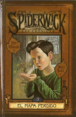 El mapa perdido (Cronicas de Spiderwick, #3) Holly Black