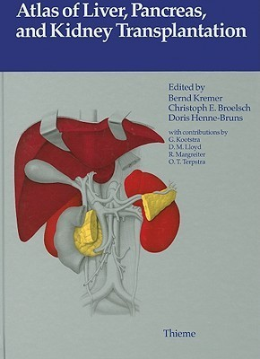 Atlas of Liver, Pancreas, and Kidney Transplantation  by  B. Kremer