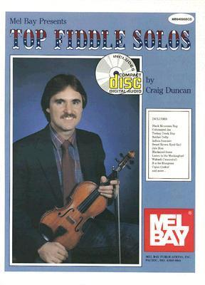 Mel Bay presents Top Fiddle Solos  by  Craig Duncan