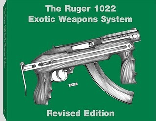 Ruger 1022 Exotic Weapons System  by  Joe Ramos