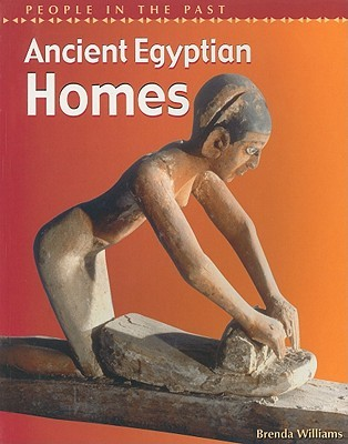 Ancient Egyptian Homes  by  Brenda Williams