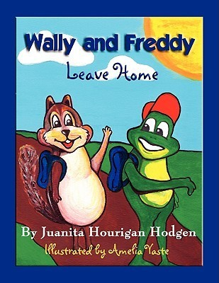 Wally and Freddy Leave Home Juanita Hourigan Hodgen