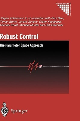 Robust Control: The Parameter Space Approach  by  Jürgen Ackermann