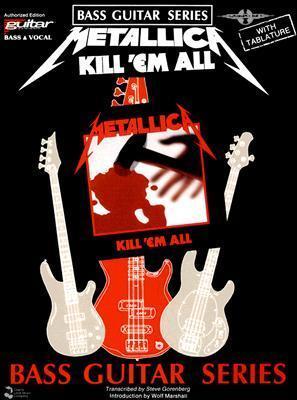 Metallica: Kill Em All: Bass Guitar and Vocal Jon Chappell