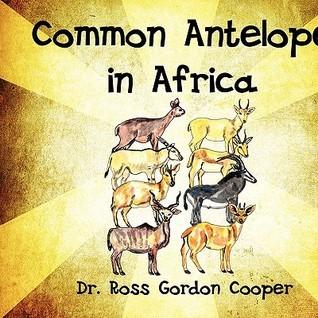 Common Antelope in Africa  by  Ross Gordon Cooper