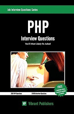 PHP Interview Questions Youll Most Likely Be Asked  by  Vibrant Publishers