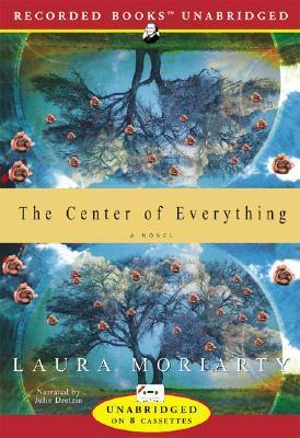 The Center Of Everything Laura Moriarty