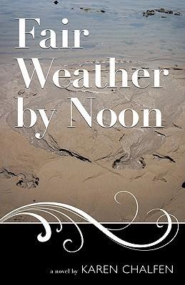 Fair Weather  by  Noon by Karen Chalfen
