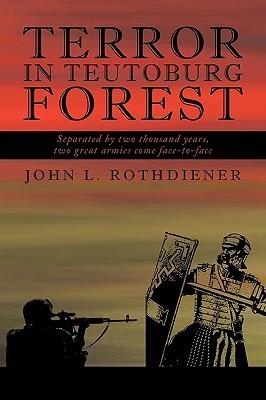 Terror in Teutoburg Forest  by  J.L. Rothdiener