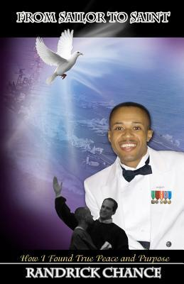 From Sailor to Saint: How I Found True Peace and Purpose  by  Randrick Chance