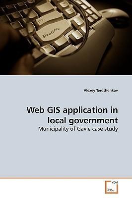 Web GIS Application in Local Government Alexey Tereshenkov