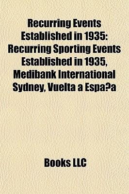 Recurring Events Established in 1935: Recurring Sporting Events Established in 1935, Medibank International Sydney, Vuelta a Espa a Books LLC