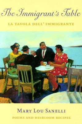 The Immigrants Table  by  Mary Lou Sanelli