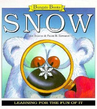 Snow: Learning for the Fun of It  by  John Bianchi
