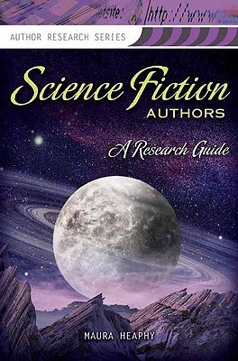 Science Fiction Authors: A Research Guide (Author Research Series)  by  Maura Heaphy