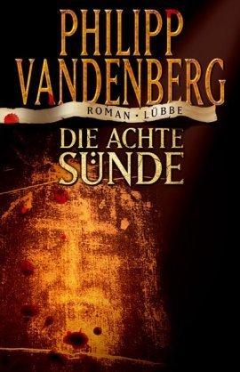 Die achte Sünde: Roman  by  Philipp Vandenberg