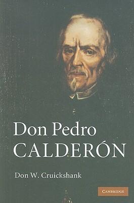 Don Pedro Calderón  by  Don W. Cruickshank