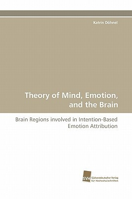 Theory of Mind, Emotion, and the Brain Katrin D. Hnel