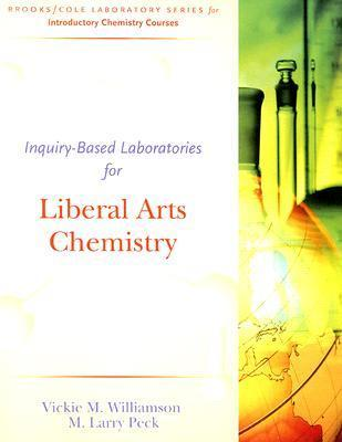 Inquiry-Based Laboratories for Liberal Arts Chemistry Vickie M. Williamson