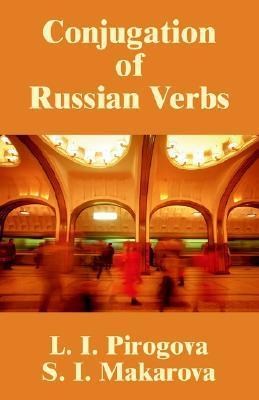 Conjugation of Russian Verbs L. I. Pirogova