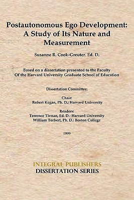 Postautonomous Ego Development: A Study of Its Nature and Measurement  by  Susanne Cook-Greuter