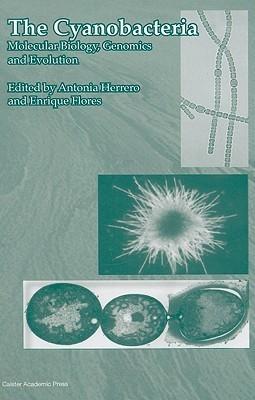 The Cyanobacteria: Molecular Biology, Genomics and Evolution Antonia Herrero