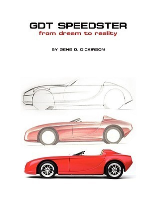 Gdt Speedster from Dream to Reality Gene D. Dickirson