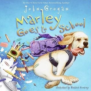 Marley Goes to School (Marley Series)  by  John Grogan