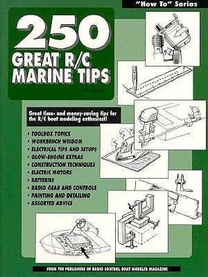 Two Hundred Fifty Great R-C Marine Tips (How to series)  by  Jim Newman
