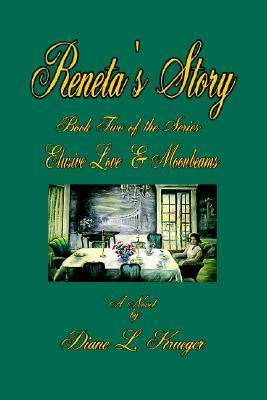 Elusive Love & Moonbeams: Book One - Donnas Story Diane L. Krueger