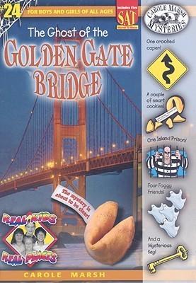 Ghost of the Golden Gate Bridge Mystery Carole Marsh