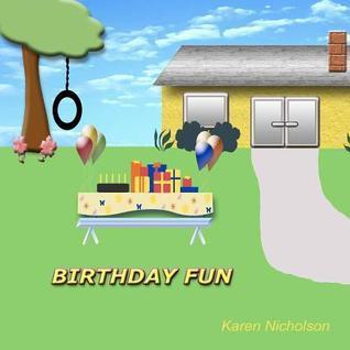 Birthday Fun  by  Karen L. Nicholson