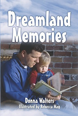 Dreamland Memories  by  Donna Walters