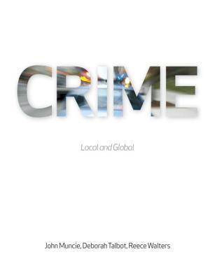 Crime: Local And Global  by  John Muncie