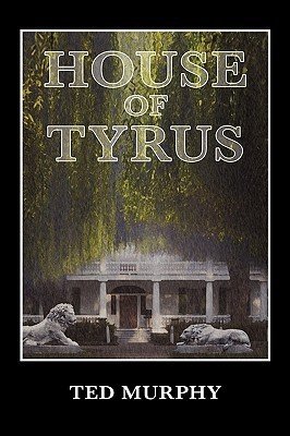 House of Tyrus Ted Murphy