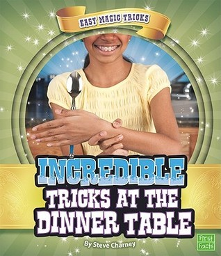 Incredible Tricks at the Dinner Table  by  Steve Charney