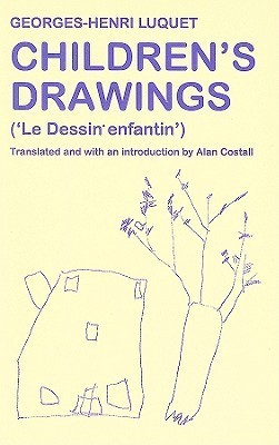 Childrens Drawings: Le Dessin Enfantin  by  Georges-Henri Luquet