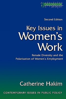 Key Issues in Womens Work: Female Diversity and the Polarisation of Womens Employment  by  Catherine Hakim