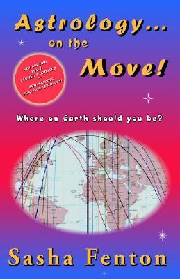 Astrology... on the Move! Sasha Fenton
