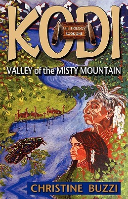 Valley of the Misty Mountain: Book One of the KODI Trilogy  by  Christine Buzzi