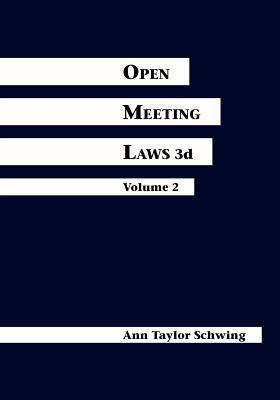 Open Meeting Laws 3D  by  Ann Taylor Schwing