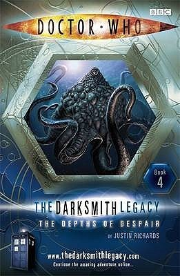 Doctor Who: The Depths of Despair (The Darksmith Legacy Book 4)  by  Justin Richards