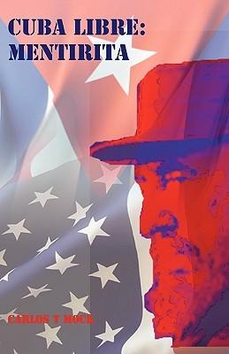 Cuba Libre  by  Carlos T. Mock