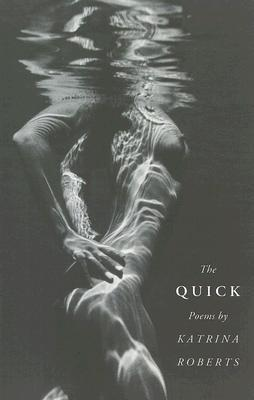 The Quick  by  Katrina Roberts
